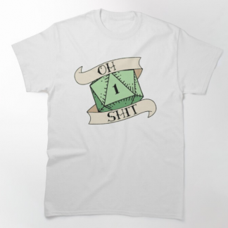 White tshirt d20 and banner image Oh Shit nat 1 slogan